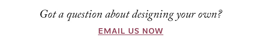 Ask a question about designing your own | Nina's Jewellery