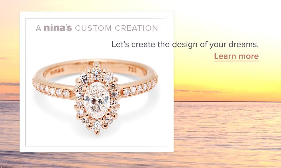 Custom design your own diamond ring now | Nina's Jewellery